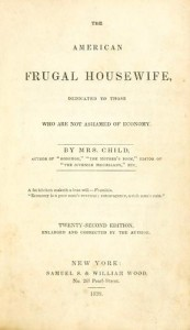 The Frugal Housewife by Lydia Marie Child